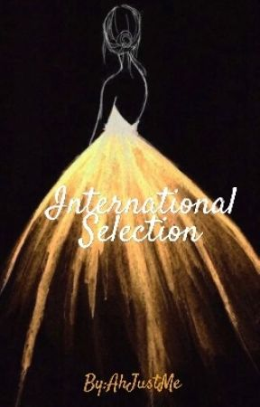 International Selection by AhJustMe
