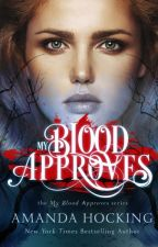 My Blood Approves #1 by Marazaza