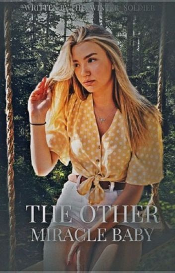 The Other Miracle Baby - On Broadway - Wattpad