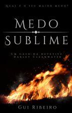 Medo Sublime - Um caso da detetive Harley Cleanwater by GRB2015