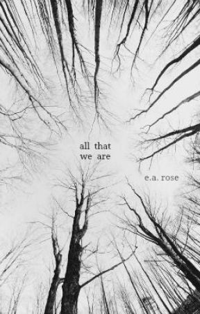All That We Are by scripturienta