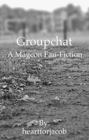 Groupchats(magcon) by heartforjacob