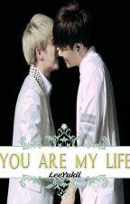 You're my life by LeeYukii