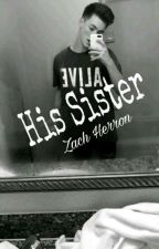 His Sister• Zach Herron by whydontwesmiles