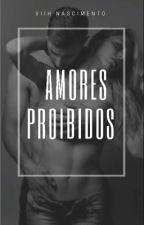 Amores Proibidos  by ViihEstranha0403