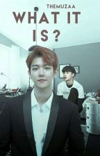 What it Is? [LayBaek / BaekXing] by Themuzaa