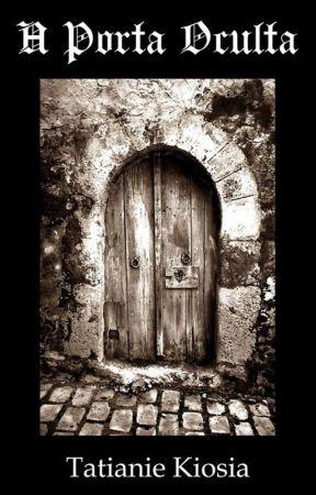 A Porta Oculta by tatianiekiosia