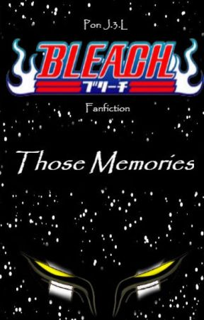 Bleach - Those Memories -Fanfiction by Red-96