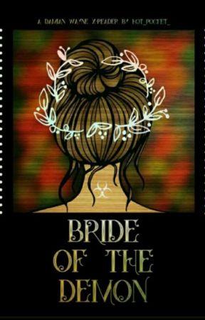 Bride of the Demon (Damian Wayne x Reader) - Chapter 1 - Wattpad
