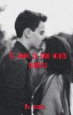 El Amor Es Todo Menos Sencillo by _giiugiiu_