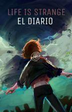 El diario de Max  (LIFE IS STRANGE) by PigeonStylinson