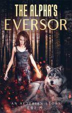 The Alpha's Eversor by EriAeternum