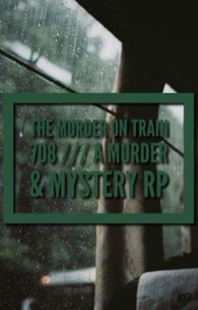 THE MURDER ON TRAIN 708 /// A MURDER & MYSTERY RP by Pastel_Cat_