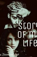 Story of my life (z.m) ✔ by zozzahoran
