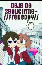Deja de Seducirme~♡ FreddXFreddy FNAFHS by DenisForonda