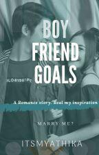 BoyFriend Goals by Itsmyathika