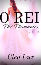 O REI DOS DIAMANTES - VOL. 2 by cluzfernandes