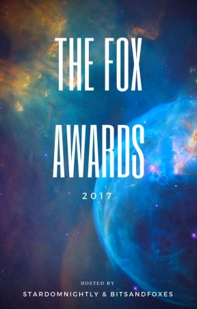 The Fox Awards - 2017 [OPEN] by OMGTheFoxes