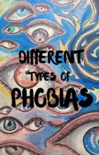 Different Types of PHOBIAS by justtheunknown