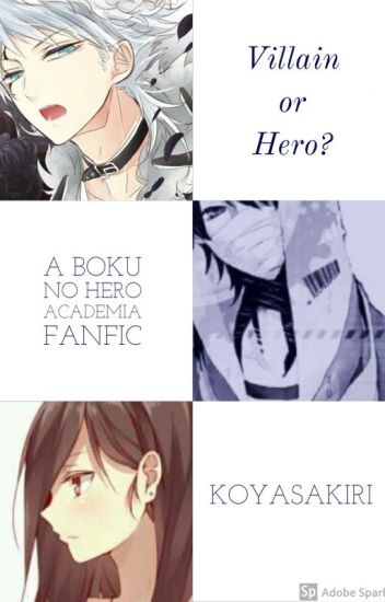 Hero Or Villain?(Boku no Hero Academia fanfic ...