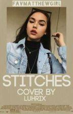 stitches ÷ matthew espinosa [slow updates] by favmatthewgirl