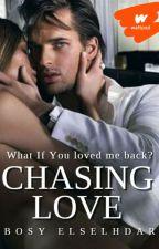 Chasing love by Bosy-Elselhdar