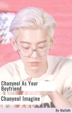 Chanyeol Imagine | Chanyeol as Your Boyfriend by humaira1227