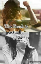 The Freak Is Actually A Badass by _Space_zombie_