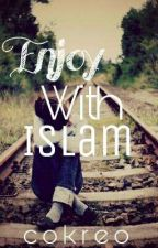 Enjoy With Islam by cokreo