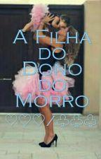A Filha do Dono do Morro by Deixe-me