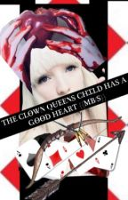 The Clown Queens child has a  good heart {{MBS 3 }} by Emo_Twisted_Archer