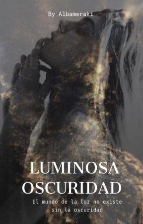 { EN PAUSA } Luz mas allá de la Oscuridad  by RoseWatsoon