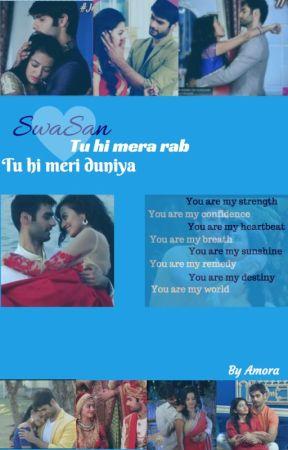 SwaSan FF: Tu hi mera rab...Tu hi meri duniya by Sonu2012