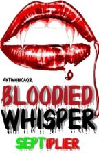 Bloodied whisper by AntiMonica02