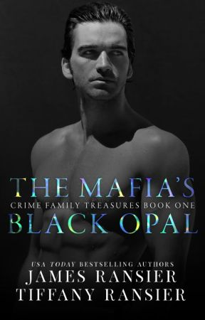 The Mafia's Black Opal (Crime Family Treasures, #1) by TiffanyRansier