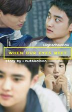 When Our Eyes Meet (Kaisoo) by nut4kaisoo