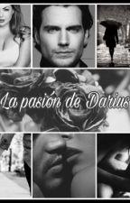 La pasión de Darius\adaptación. by Iliana_31