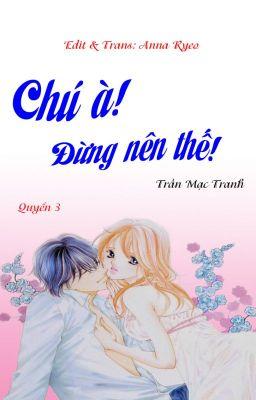 CHÚ À! ĐỪNG NÊN THẾ! - Trần Mạc Tranh - QUYỂN 3