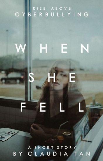 When She Fell [#RiseAbove Cyberbullying]