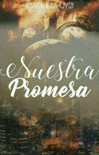 Nuestra Promesa (Our Promise) by carmelauy21