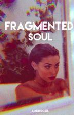 Fragmented Soul by Amerisgirl