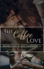 The Coffee Love ✔ by blush_girl96