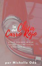La Chica del Carro Rojo (One-Shot) by QueenMichelleOda