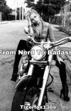 From Nerd To Badass by Tigerfox1304