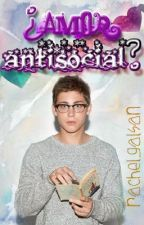¿Amor antisocial? [Logan Lerman] by rachelgalsan