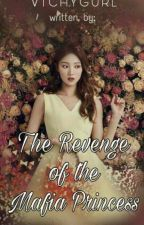 The Revenge of the Mafia Princess by Vtchygurl