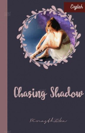 Chasing Shadow by ssihobitt