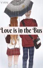 Love Is In The Bus by vavavan