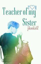 Teacher of my Sister // Jikook ~+18 by jikookie12