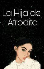 La Hija de Afrodita by lostunicorninthedark